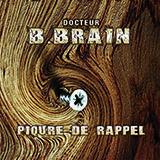 B.BRAIN - PIQURE DE RAPPEL