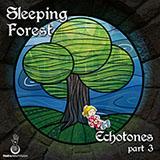 SLEEPING FOREST - ECHOTONES PART 3