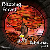 SLEEPING FOREST - ECHOTONES PART 1