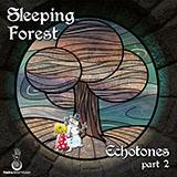 SLEEPING FOREST - ECHOTONES PART 2