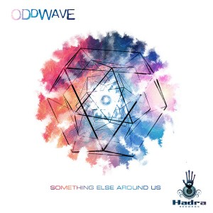 ODDWAVE - SOMETHING ELSE AROUND US